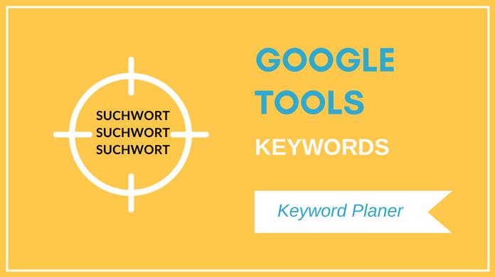 SEO Keyword Tool: Der Keyword-Planer von Google AdWords