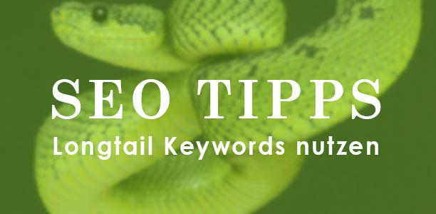 SEO Tipp: Longtail Keywords nutzen
