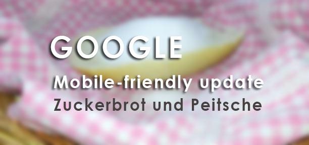 Google Update 2015: Zuckerbrot und Peitsche