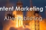 5 content marketing tipps after publishing