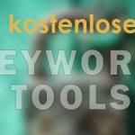 5 kostenlose Keyword Tools für Content Marketer