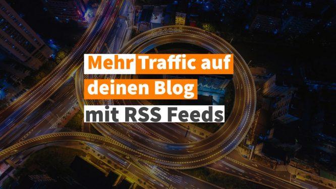 Mehr Traffic auf deinen Blog mit RSS