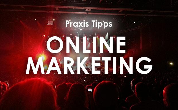 Online Marketing Praxis Tipps