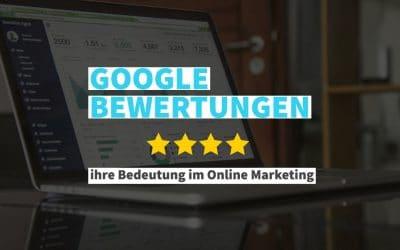 Google Bewertungen im Online Marketing: Nutze die Macht!