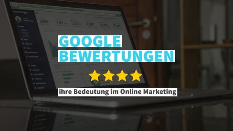 Google Bewertungen im Online Marketing