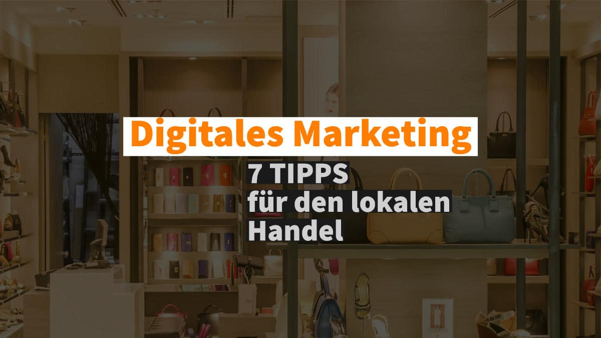 Digitales Marketing lokalen Handel