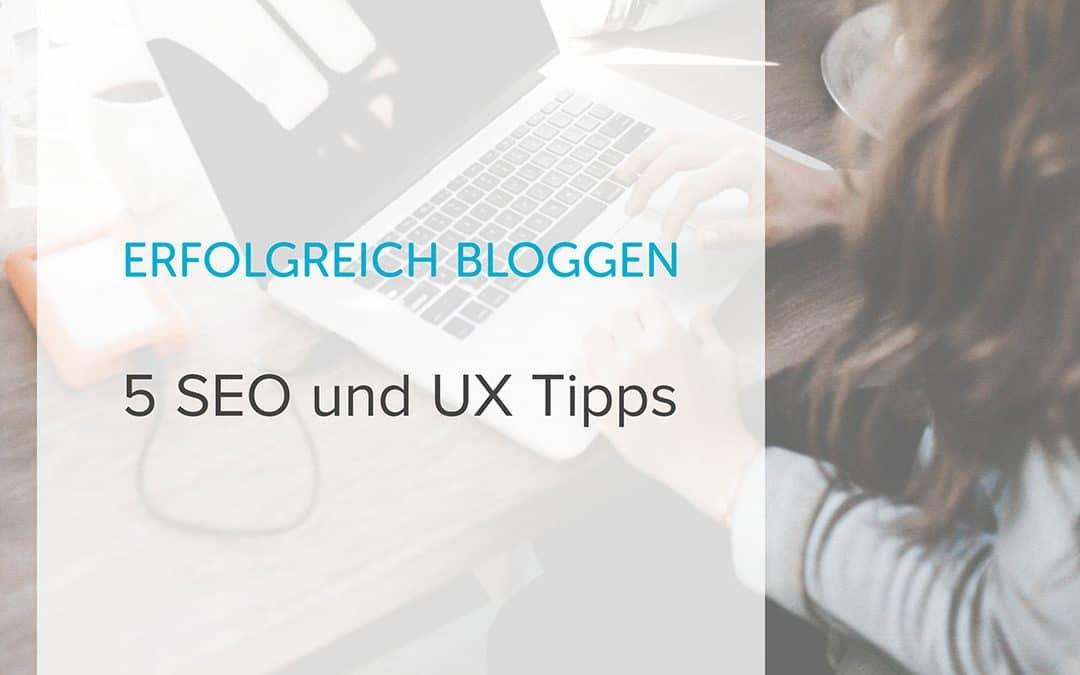 Erfolgreich Bloggen: 5 SEO und UX Tipps