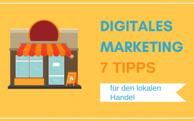 Digitales Marketing für den lokalen Handel