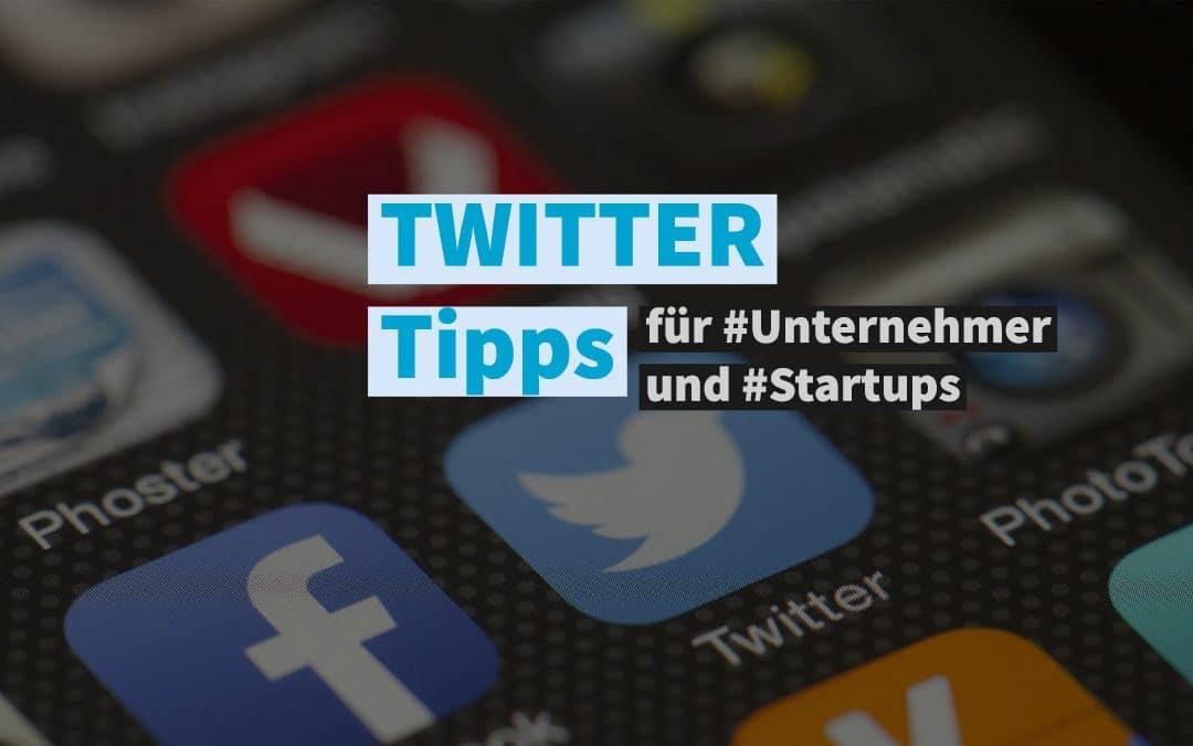 Twitter Tipps für Unternehmer und Startups