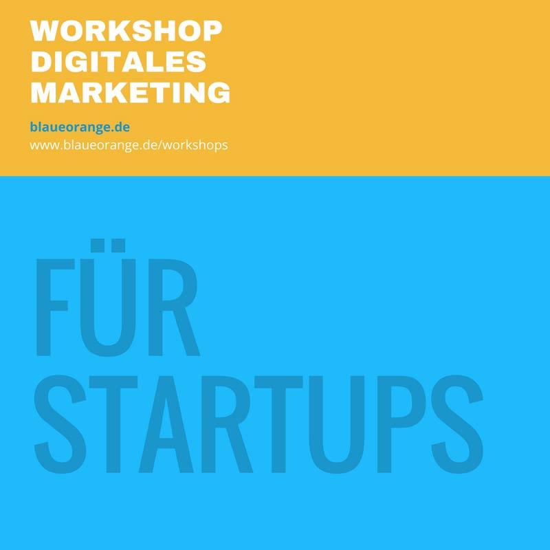 Digital Marketing Workshops für Startups und Entrepreneure
