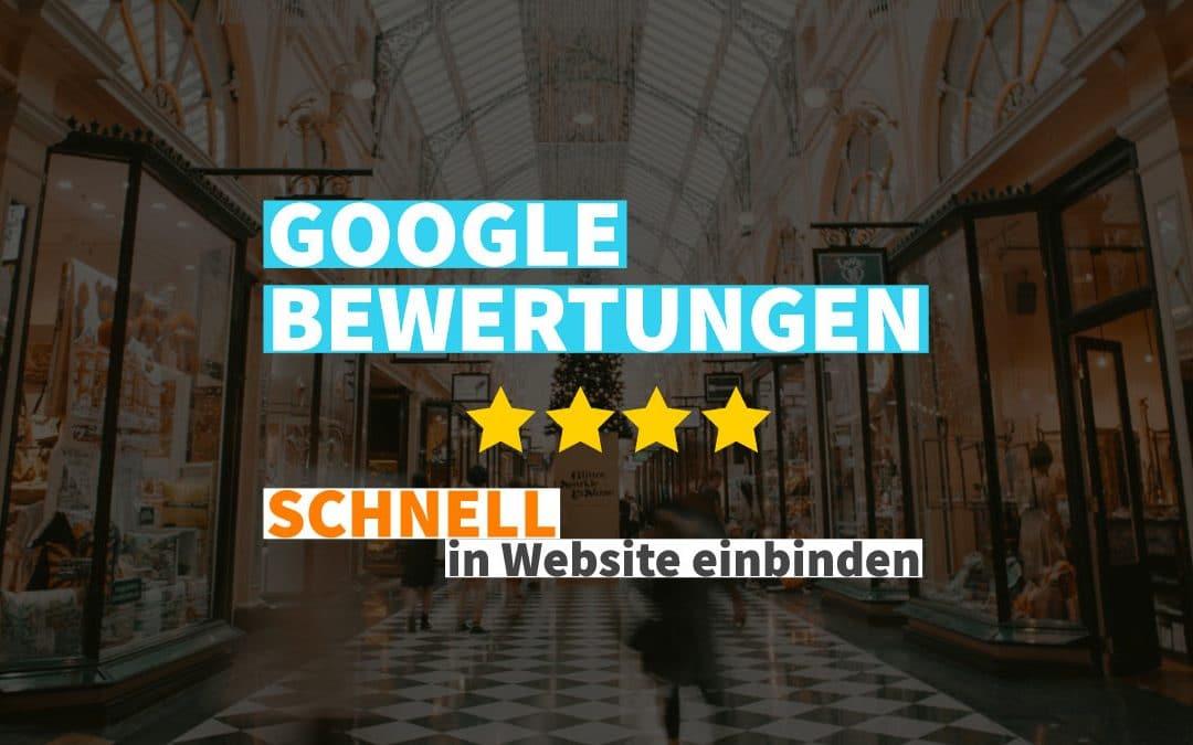 Google Bewertungen in Website einbinden – schnelle Lösung