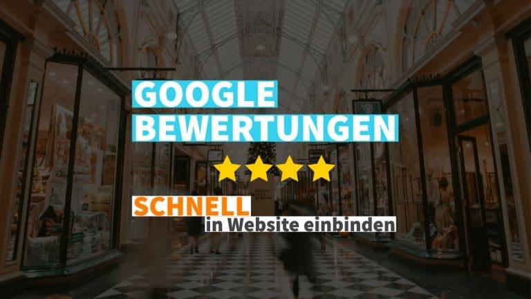 Google Bewertungen schnell einbinden