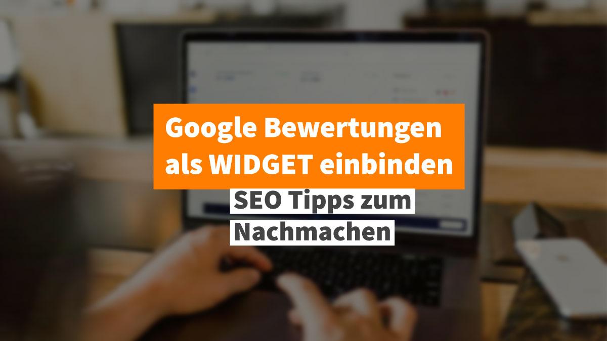 Google Bewertungen als Widget einbinden
