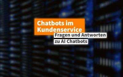 Chatbots im Kundenservice – FAQs zu AI Chatbots
