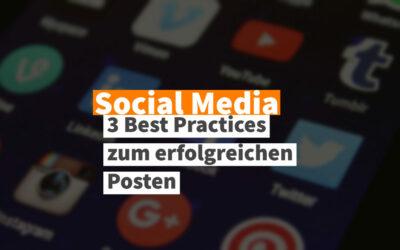 3 Social Media Best Practices zum gezielten Publizieren